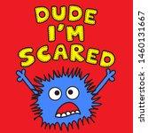 dude i am scared. monster....   Shutterstock .eps vector #1460131667