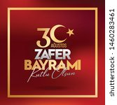 30 august zafer bayrami victory ... | Shutterstock .eps vector #1460283461