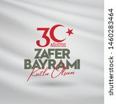 30 august zafer bayrami victory ... | Shutterstock .eps vector #1460283464