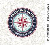 yachting club badge. vector... | Shutterstock .eps vector #1460291021