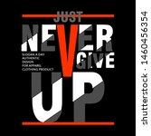 never give up slogan graphic... | Shutterstock .eps vector #1460456354