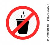 no hot drink allowed label on... | Shutterstock .eps vector #1460766074