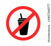 drinks in cup prohibition sign... | Shutterstock .eps vector #1460766077