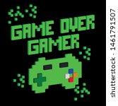 typography game pixel print.... | Shutterstock .eps vector #1461791507