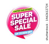 super special sale limited time ... | Shutterstock .eps vector #1462612724