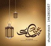 eid mubarak calligraphy with... | Shutterstock .eps vector #1462802057