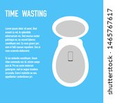 Time Wasting To Toilet Concept...