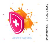 antibiotic drug resistance... | Shutterstock .eps vector #1465775657