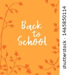back to school background... | Shutterstock .eps vector #1465850114