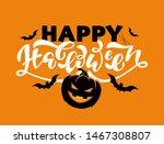 happy halloween   cute hand... | Shutterstock .eps vector #1467308807