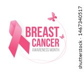 breast cancer awareness month... | Shutterstock .eps vector #1467340517