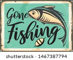 gone fishing vintage decorative ... | Shutterstock .eps vector #1467387794