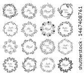 set frame floral frame... | Shutterstock .eps vector #1467408761