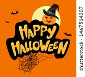 happy halloween lettering... | Shutterstock .eps vector #1467514307