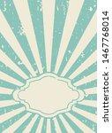 sunlight retro  grunge... | Shutterstock .eps vector #1467768014