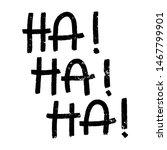 ha ha ha ha  sticker for social ... | Shutterstock .eps vector #1467799901