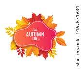 fall sale banner design. autumn ... | Shutterstock .eps vector #1467871634
