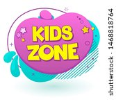 kids zone label text banner... | Shutterstock .eps vector #1468818764