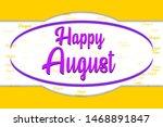 happy august vector background...   Shutterstock .eps vector #1468891847