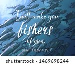 Small photo of I will make you fishers of men from bible words design for Christianity for daily inspiration, continual depending, praying, trusting and thanking God with ocean background.