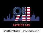 Never Forget 9 11 Partiot Day...