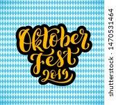 happy oktoberfest 2019 in... | Shutterstock .eps vector #1470531464