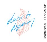 dare to dream. inspiration... | Shutterstock .eps vector #1470923534