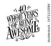 40 whole years of being awesome ... | Shutterstock .eps vector #1471113584