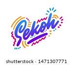sekoh. hand lettering design... | Shutterstock .eps vector #1471307771