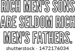 rich men's sons are seldom rich ... | Shutterstock .eps vector #1472176034