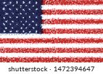 flag american for independence... | Shutterstock . vector #1472394647