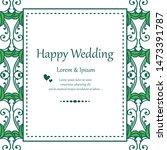 invitation card happy wedding ...   Shutterstock .eps vector #1473391787