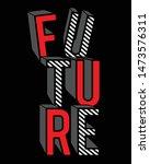 slogan print for t shirt...   Shutterstock .eps vector #1473576311