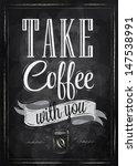 poster lettering take coffee...   Shutterstock .eps vector #147538991