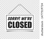 sorry we are closed in... | Shutterstock .eps vector #1477519724