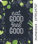 eat good feel good. drawn...   Shutterstock .eps vector #1478124737