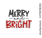 merry and bright. christmas... | Shutterstock .eps vector #1478358281