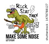 funny children rock star t rex... | Shutterstock .eps vector #1478788127