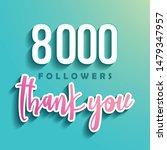 8000 followers thank you  ... | Shutterstock .eps vector #1479347957