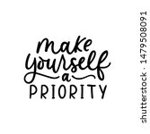 make yourself a priority poster ... | Shutterstock .eps vector #1479508091