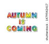 autumn is coming cartoon paper...   Shutterstock .eps vector #1479542417