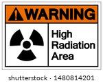 Warning High Radiation Area...