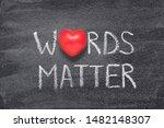 Words Matter Phrase Written On...
