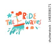 Ride The Wave Lettering Quote....