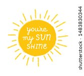 you are my sunshine   cute... | Shutterstock .eps vector #1483830344