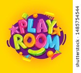 playroom kids colorful sign... | Shutterstock .eps vector #1485754544