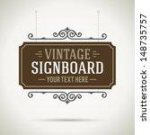 vintage signboard outdoor... | Shutterstock .eps vector #148735757