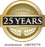 Twenty Five Years Experience...