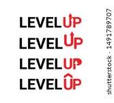 modern level up typography logo ... | Shutterstock .eps vector #1491789707
