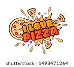 i love pizza  pop art vector ... | Shutterstock .eps vector #1493471264
